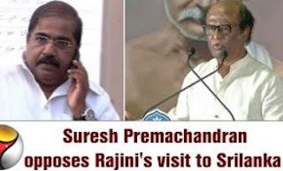 Former MP Suresh Premachandran opposes Rajinikanth's visit to Srilanka