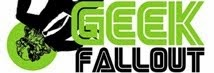 The Geek Fallout Podcast! Listen Now!