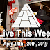 Live This Week: April 14th - 20th, 2019