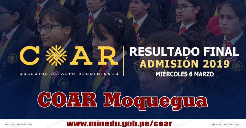 COAR Moquegua: Resultado Final Examen Admisión 2019 (6 Marzo) Lista de Ingresantes - Colegios de Alto Rendimiento - MINEDU - www.dremoquegua.gob.pe