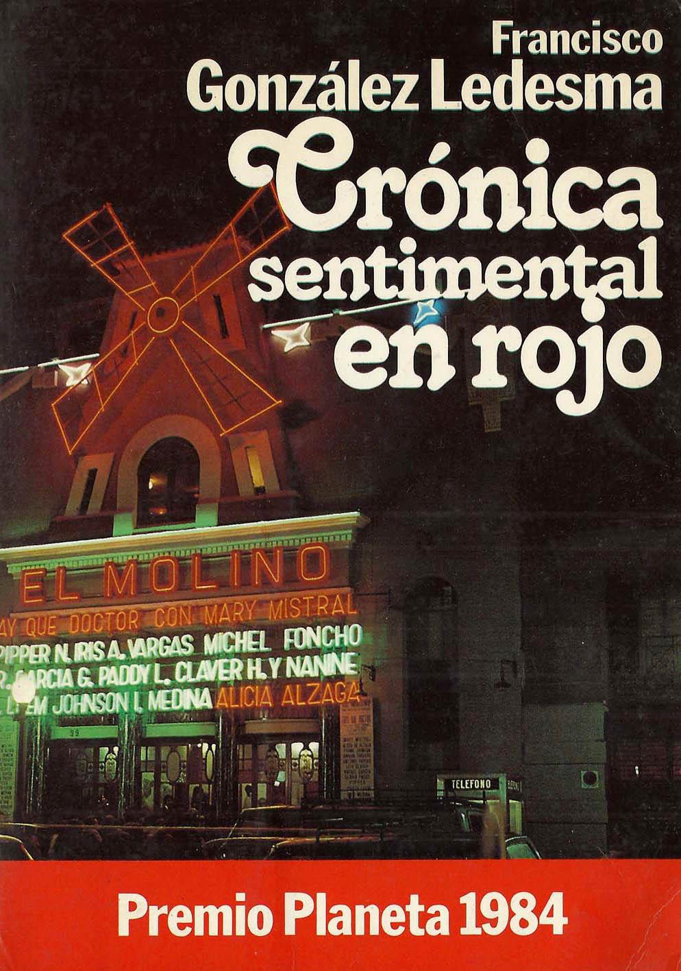 CRÓNICA SENTIMENTAL EN ROJO Francisco González Ledesma Premio Planeta 1984.  Colección autores españoles e hispanoamericanos. Editorial Planeta Barcelona