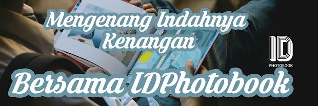 Mengenang Indahnya Kenangan Bersama IDPhotobook