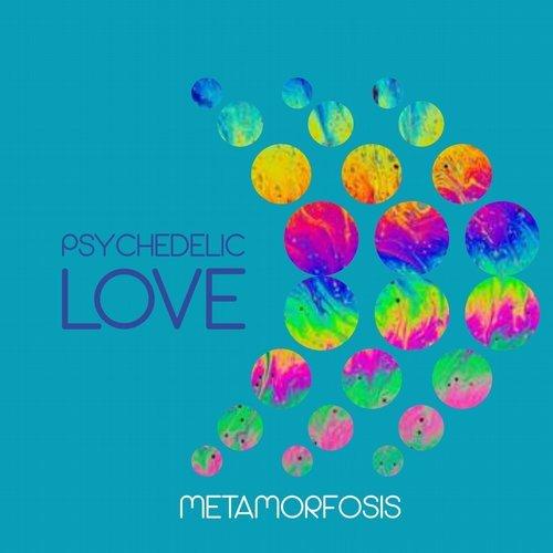 """Nuevo lanzamiento de Metamorfosis """"Psichedelic Love"""""""