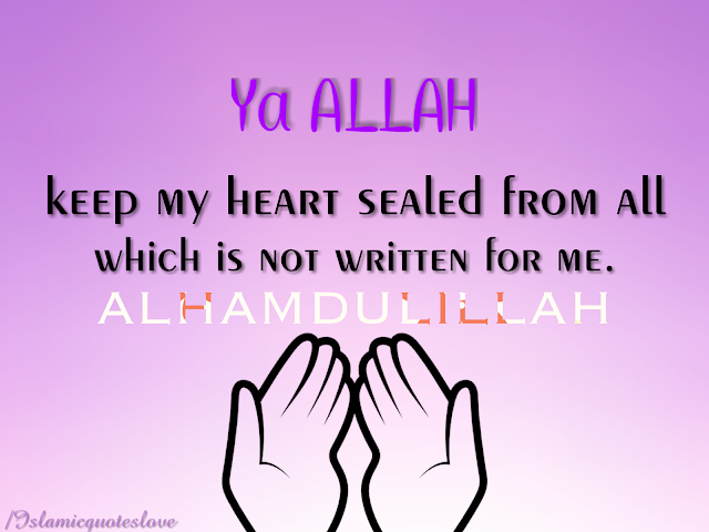 Ya Allah, keep my heart attached from all which is not written for me. ALHAMDULILLAH