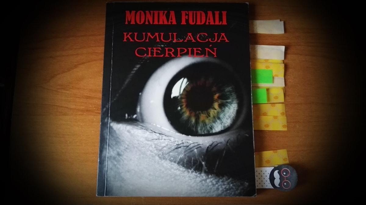 Kumulacja cierpień, Monika Fudali