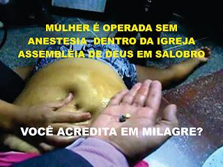 Mulher é operada sem anestesia dentro da Igreja Assembléia de Deus