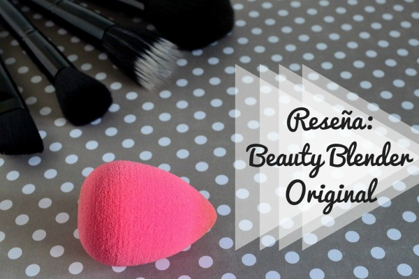 Beauty Blender que es como se usa vale la pena