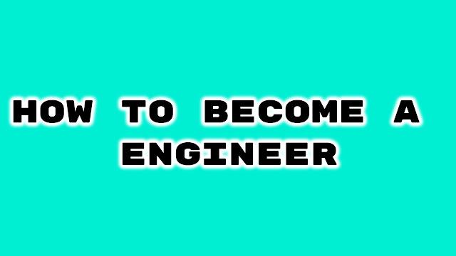 How To Become a Grate Engineer 2018 After 12th