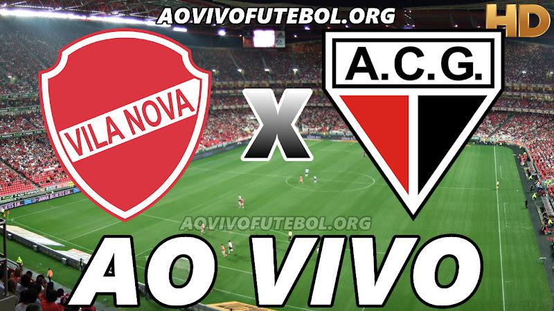 Assistir Vila Nova vs Atlético Goianiense Ao Vivo HD