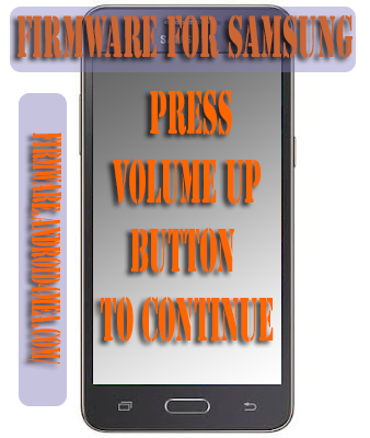 so press Volume Up button to continue .