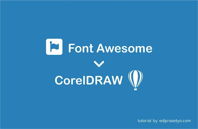 Cara Menggunakan Font Awesome di program Coreldraw