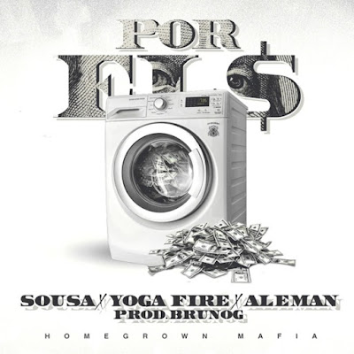 Single: Homegrown Mafia feat. Sou$a, Yoga Fire & Alemán - Por El $ [2017]
