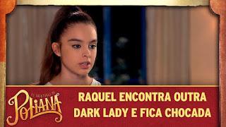 Em Aventuras de Poliana Raquel encontra outra Dark Lady e fica chocada