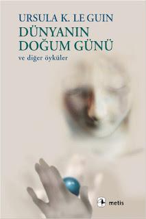 Dünyanın Doğum Günü - Ursula K. Le Guin