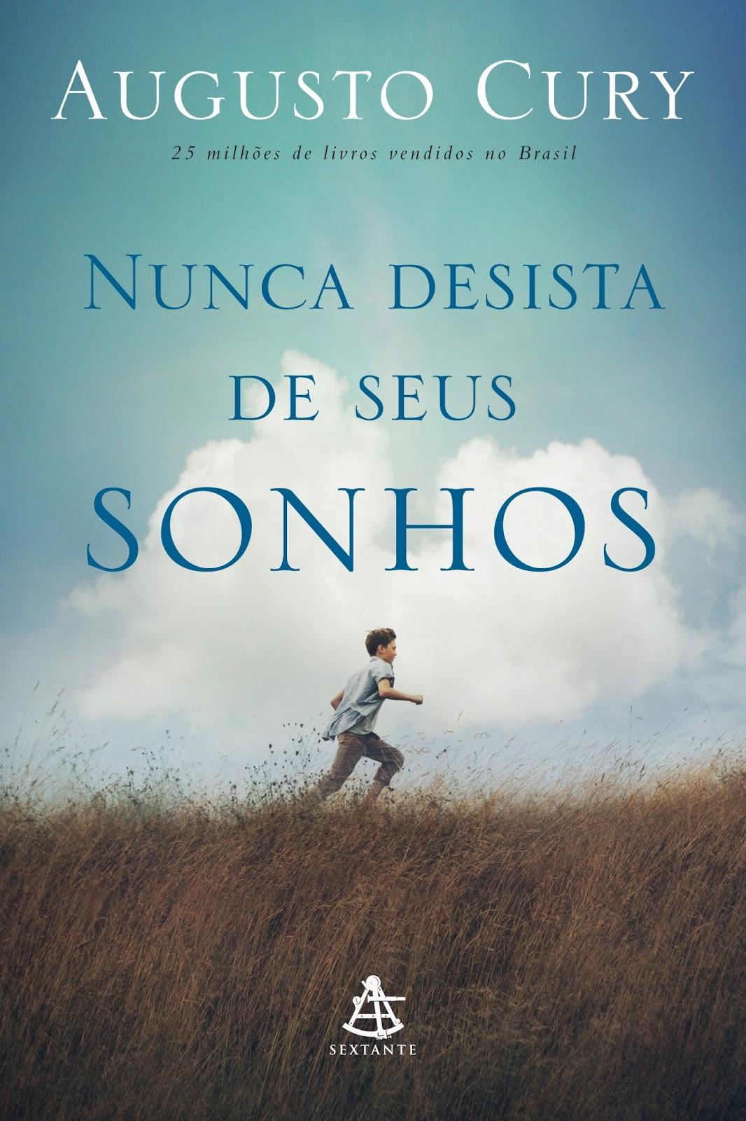 Nunca Desista De Seus Sonhos Livro De Augusto Cury Em Pdf E