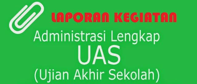 Laporan Kegiatan UAS SD, SMP, SMA, SMK 2016/ 2017