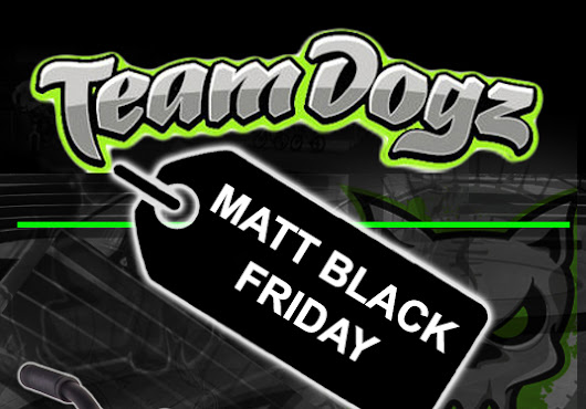 Matt Black Friday - SPECIAL OFFERS!