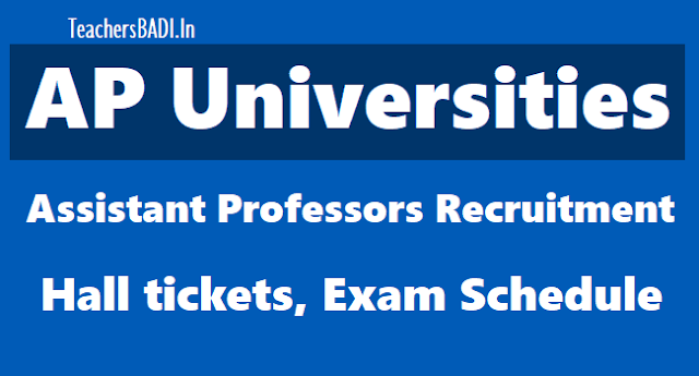 ap universities assistant professors recruitment hall tickets 2018,exam schedule,ap universities assistant professors recruitment results,selection list results