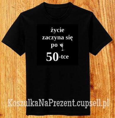prezent na 50 urodziny - koszulka życie zaczyna się po 50