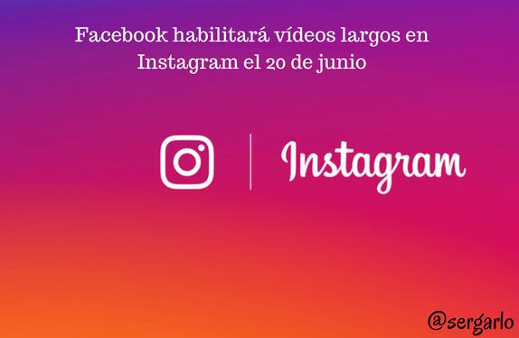 Instagram, redes sociales, social media, vídeos, largos