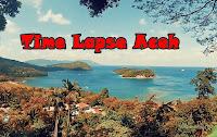 Time Lapse - Kompilasi Keindahan Bumi Aceh yang Belum Banyak diketahui