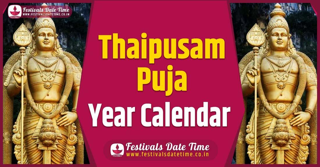 Thaipusam Year Calendar, Thaipusam Festival Schedule