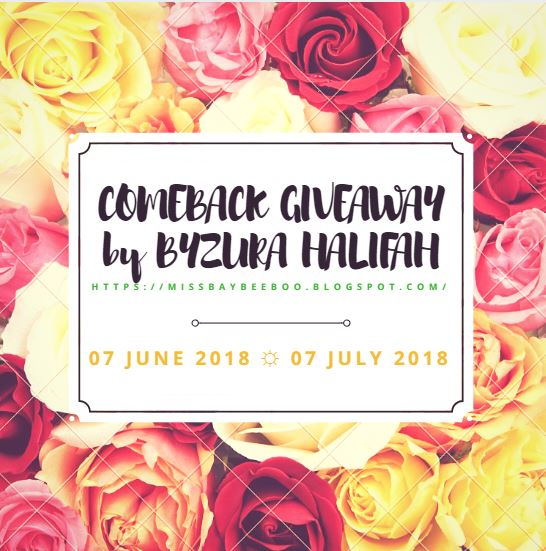 COMEBACK GIVEAWAY by BYZURA HALIFAH, giveaway blogger
