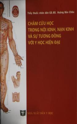 Châm cứu học trong nội kinh, nạn kinh và sự tương đồng với Y học hiện đại - Hoàng Bảo Châu
