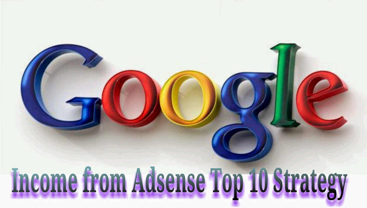 Top 10 Strategy Incomes from Google AdSense