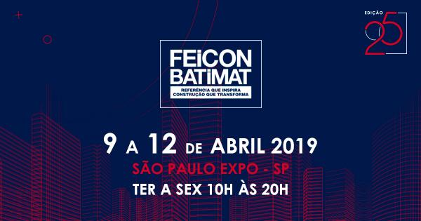 Está chegando a FEICON 2019 - FEICON BATIMAT SP