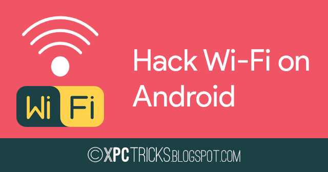 How to Hack WiFi on an Android?