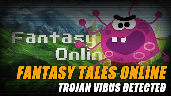 Fantasy Tales Online ★ Trojan Virus Detected