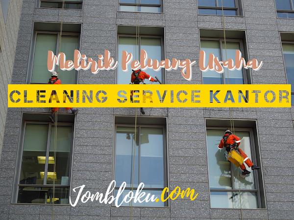 Melirik Peluang Usaha Cleaning Service Kantor