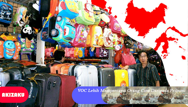 VOC (Belanda) Lebih Mempercayai Orang Cina Daripada Pribumi (Indonesia)