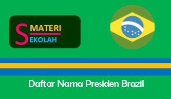 Nama-Nama Presiden Brazil Sepanjang Masa (Terlengkap)