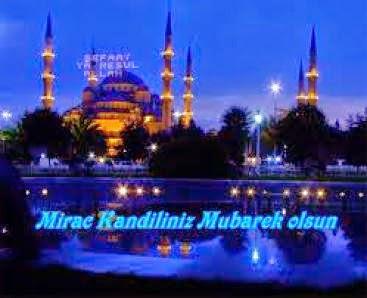 [Resim: mirac_kandili_ne_zaman_2013_en_guzel_kan...h69981.jpg]