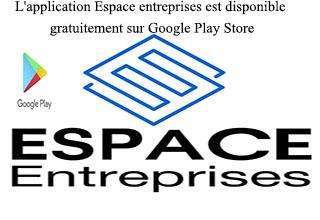 L'application Espace entreprises est disponible gratuitement sur Google Play Store
