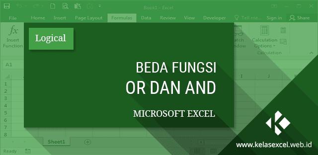 Perbedaan Fungsi OR dan Fungsi AND pada Microsoft Excel