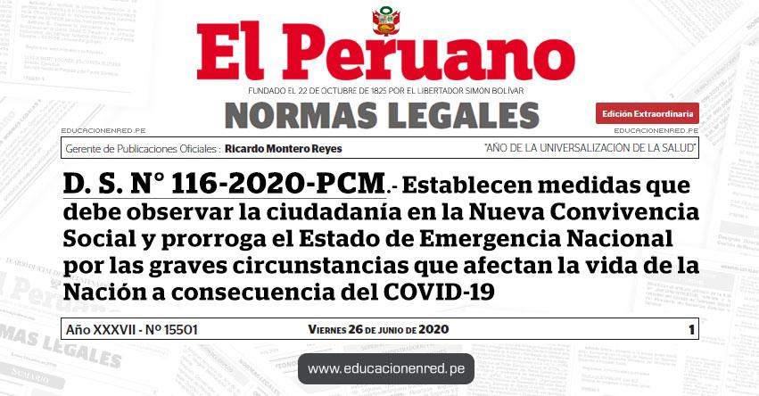 D. S. N° 116-2020-PCM.- Establecen medidas que debe observar la ciudadanía en la Nueva Convivencia Social y prorroga el Estado de Emergencia Nacional por las graves circunstancias que afectan la vida de la Nación a consecuencia del COVID-19