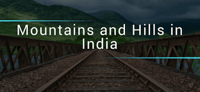 Mountains and Hills in India