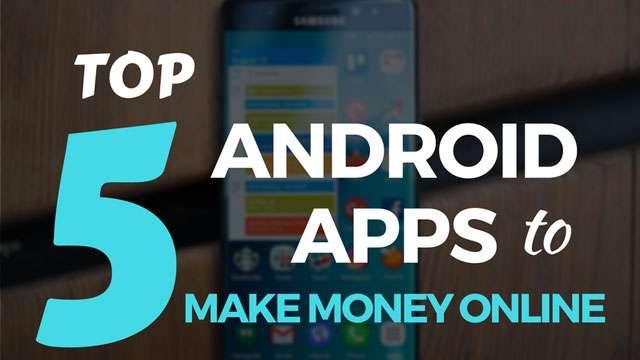 पैसा कमाने वाला 5 smart phone app