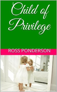 https://www.amazon.com/Child-Privilege-Ross-Ponderson-ebook/dp/B00N2GZ91Y/