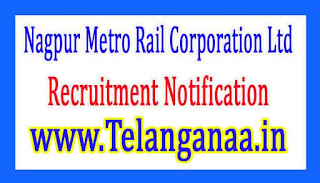 Nagpur Metro Rail Corporation Ltd NMRCL Recruitment Notification 2017