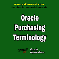 Oracle Purchasing Terminology, www.askhareesh.com