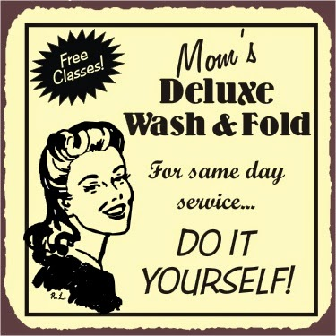 Funny Laundry Signs Joke Picture Mom's Deluxe Wash & Fold - For same day service Do it yourself