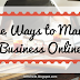The MORE Effective Ways to Market Your Business Online for FREE