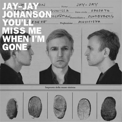 Jay-Jay Johanson – You'll Miss Me When I'm Gone EP