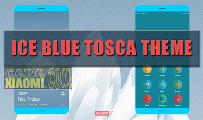 download Tema MIUI Mod ICE Blue Tosca Full Theme For Xiaomi