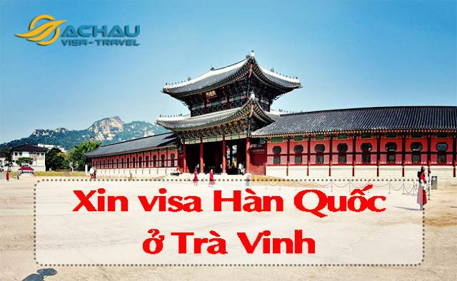 Xin visa Hàn Quốc ở Trà Vinh như thế nào ?