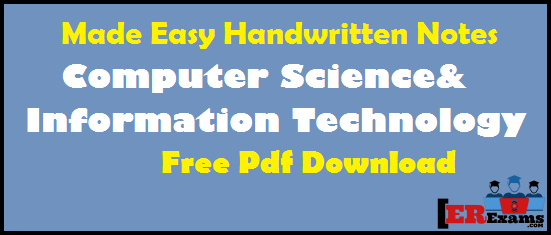 Made Easy Hand Written Notes CS & IT For GATE IES PSU , Made Easy Handwritten Notes For Computer Science And Information Technology  Free Pdf Download. CS AND IT noted made easy free pdf for GATE 2018 and IES PSU, ESE UPEC and other exams. MADE EASY Notes GATE 2018 CS Computer Science and Information Technology engineering branch
